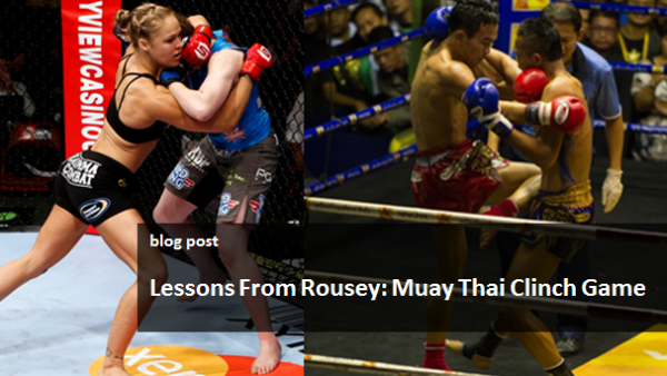 Lessons from Rousey - Muay Thai Clinch Game