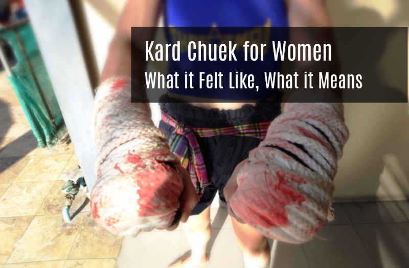 Kard Chuek for Women - What it Felt Like What it Means