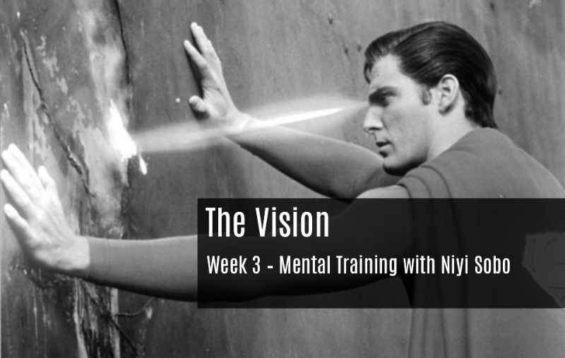 The Vision - Week 3 Mental Training with Niyi Sobo