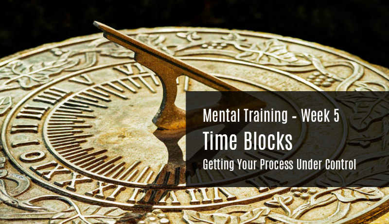 Mental Training - Time Blocks