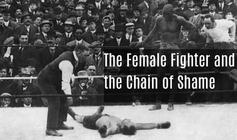 The Female Fighter and the Chain fo Shame