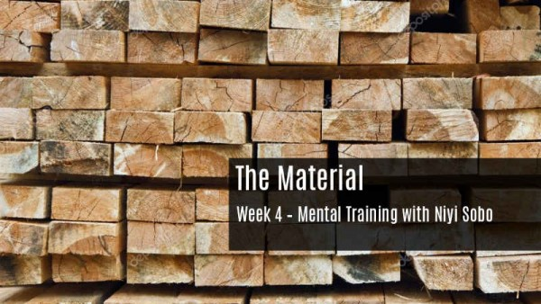 The Material - Mental Training Week 4