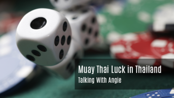 Muay Thai Luck in Thailand - Talking with Angie