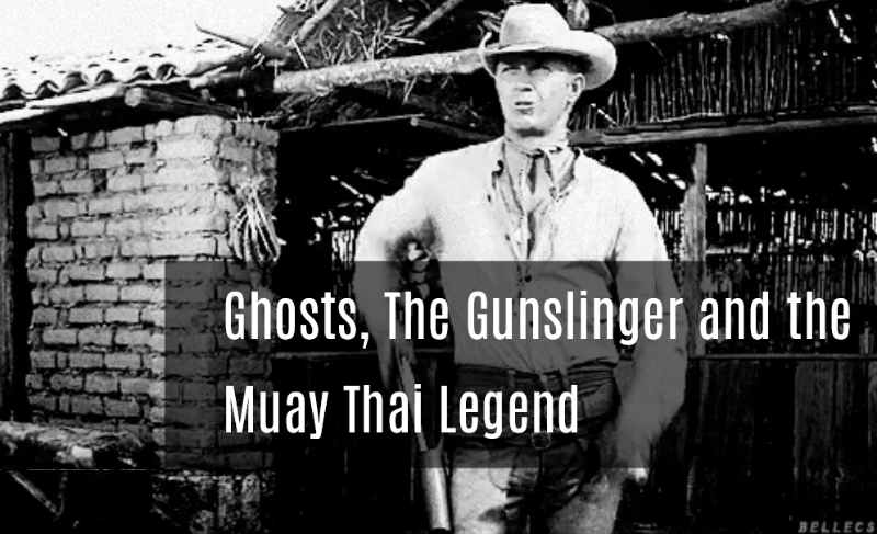 Ghosts, Gunslinger, Muay Thai Legend