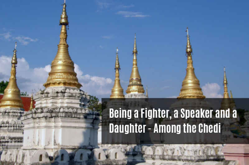 Being a Fighter, Speaker and Daughter Among The Chedi